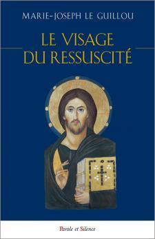marie-joseph-le-guillou-le-visage-du-ressuscite-9782889180387