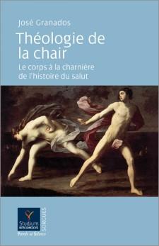 jose-granados-theologie-de-la-chair-9782889182978